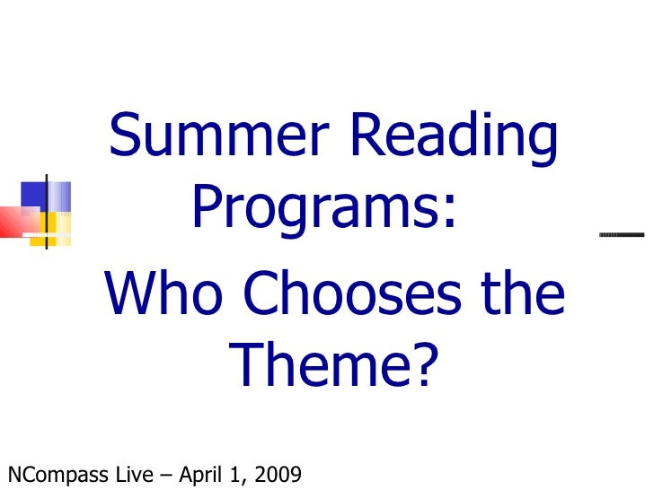 Summer Reading Programs:  Who Chooses the Theme? NCompass Live – April 1, 2009