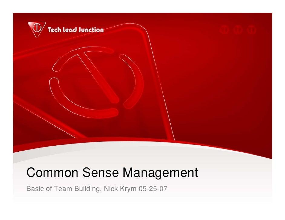 Common Sense Management Basic of Team Building, Nick Krym 05-25-07
