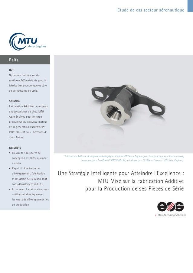 Etude de cas secteur aéronautique Faits Fabrication Additive de moyeux endoscopiques de chez MTU Aero Engines pour le turb...