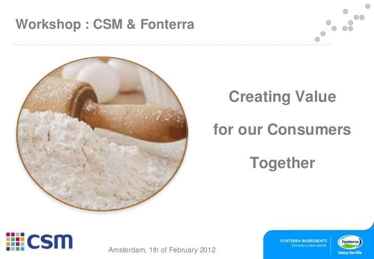 Workshop : CSM & Fonterra                                              Creating Value                                     ...