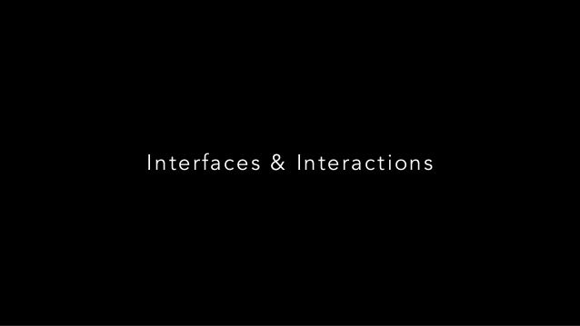 Interfaces & Interactions