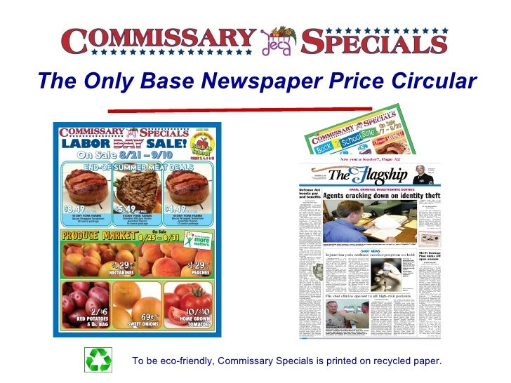 Page  The Only Base Newspaper Price Circular   To be eco-friendly, Commissary Specials is printed on recycled paper.