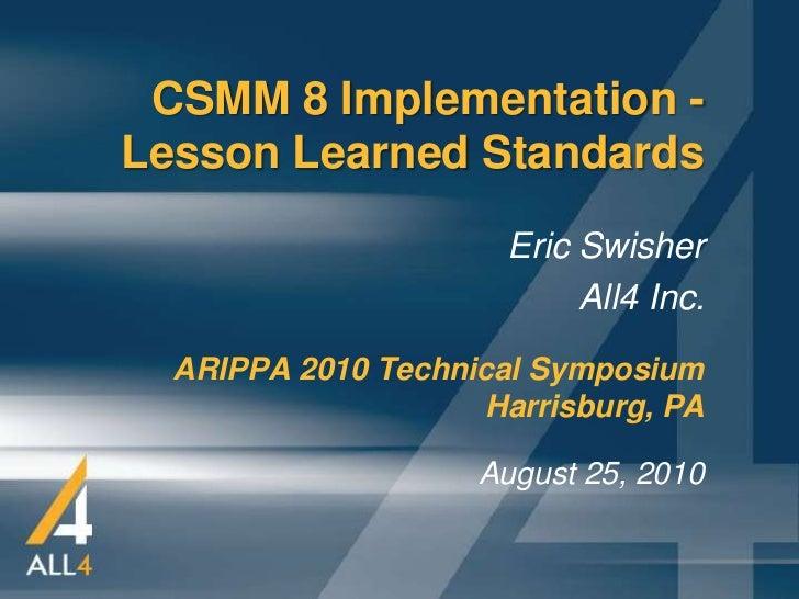 CSMM 8 Implementation - Lesson Learned Standards