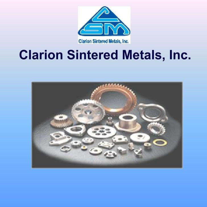ClarionSinteredMetals, Inc.<br />