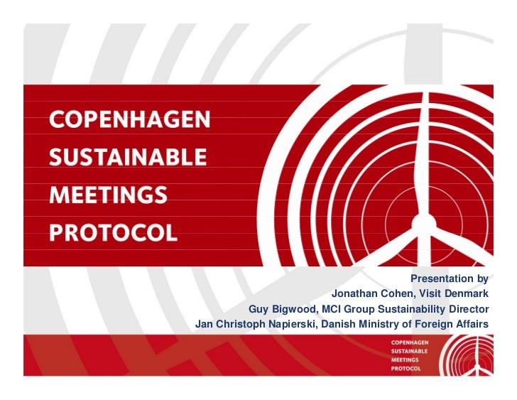 Presentation by                            Jonathan Cohen, Visit Denmark           Guy Bigwood, MCI Group Sustainability D...