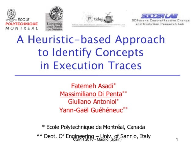 A Heuristic-based Approach   to Identify Concepts    in Execution Traces               Fatemeh Asadi*            Massimili...