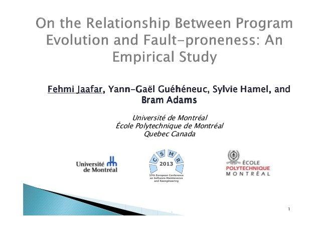 Jaafar, YannGuéhéneuc, Fehmi Jaafar, Yann-Gaël Guéhéneuc, Sylvie Hamel, and Bram Adams Université de Montréal École Polyte...