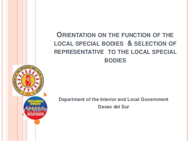 ORIENTATION ON THE FUNCTION OF THE LOCAL SPECIAL BODIES & SELECTION OF REPRESENTATIVE TO THE LOCAL SPECIAL BODIES  Departm...