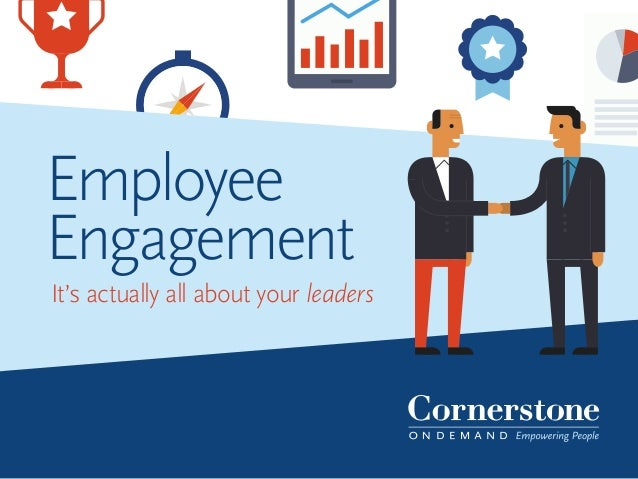 Employee Engagement It's actually all about your leaders