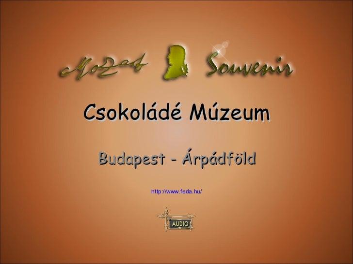 Chocolate Museum, Csokoládé Múzeum, Budapest