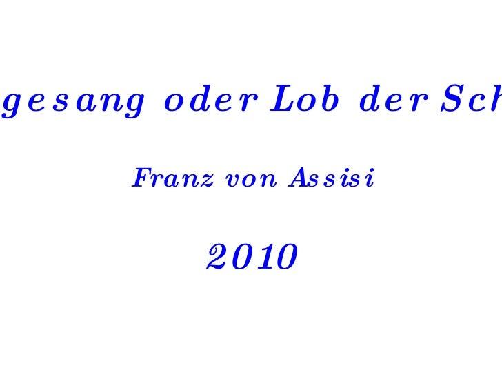 Sonnengesang oder Lob der Schöpfung Franz von Assisi 2010