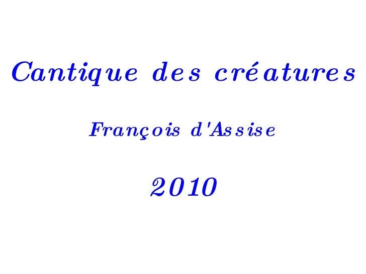 Cantique des créatures François d'Assise 2010