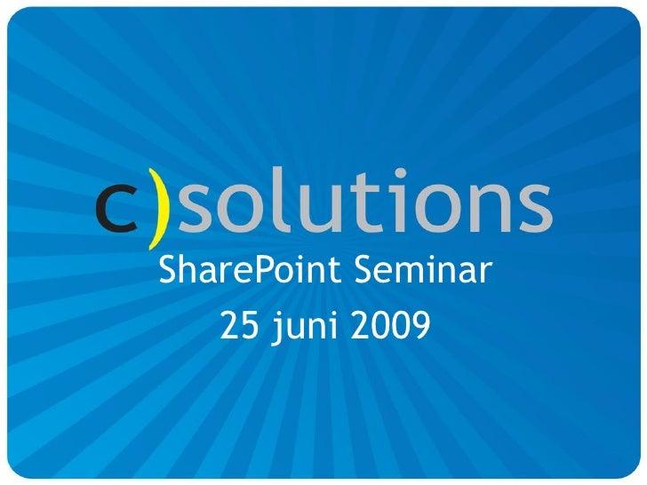 SharePoint Seminar    25 juni 2009