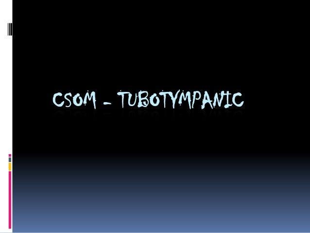 CSOM TUBO TYMPANIC DISEASE