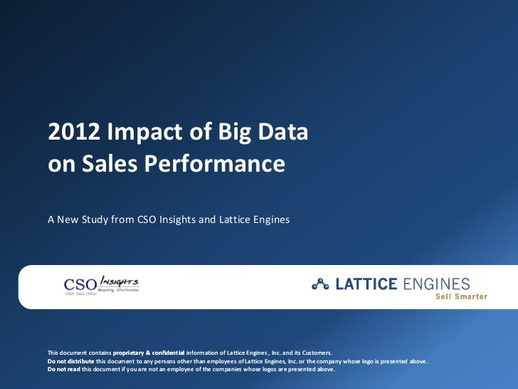 2012 Impact of Big Dataon Sales PerformanceA New Study from CSO Insights and Lattice EnginesThis document contains proprie...