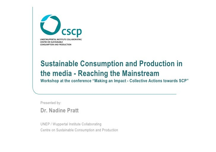 "Sustainable Consumption and Production in the media - Reaching the Mainstream Workshop at the conference ""Making an Impact..."