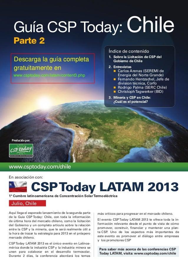 Producido por:Guía CSP Today: ChileParte 2En asociación con:CSPToday LATAM 2013Aquí llega el esperado lanzamiento de la se...