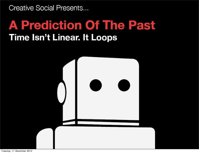 CS Presents - A Prediction of the Past - 10th December 2012