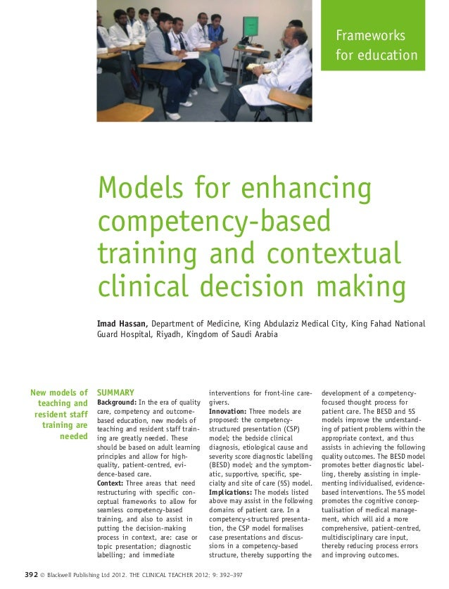 Frameworks for education  Models for enhancing competency-based training and contextual clinical decision making Imad Hass...