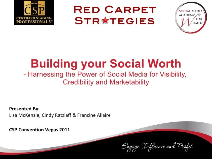 Building your Social Worth - Harnessing the Power of Social Media for Visibility,  Credibility and Marketability Presented...