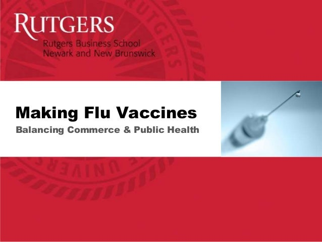Making Flu VaccinesBalancing Commerce & Public Health