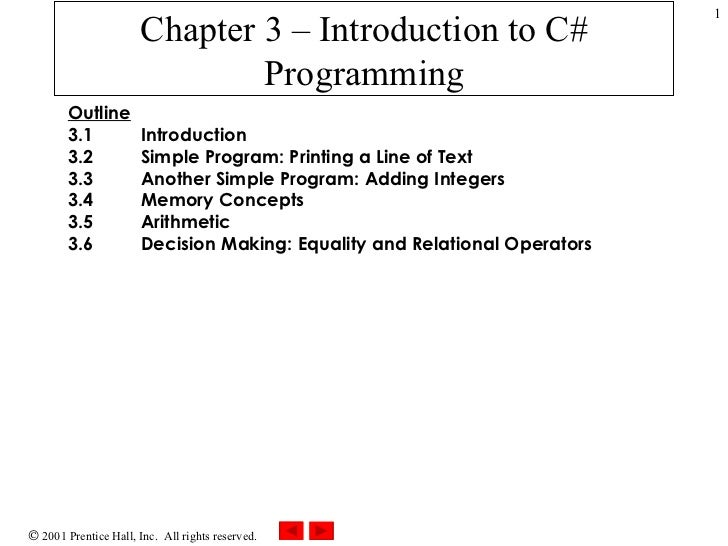Chapter 3 – Introduction to C# Programming Outline 3.1  Introduction 3.2  Simple Program: Printing a Line of Text 3.3  Ano...
