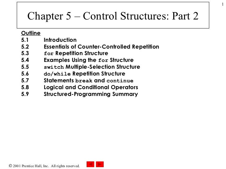 Chapter 5 – Control Structures: Part 2 Outline 5.1  Introduction 5.2  Essentials of Counter-Controlled Repetition 5.3  for...