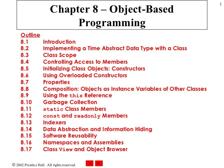 Chapter 8 – Object-Based Programming Outline 8.1  Introduction 8.2  Implementing a Time Abstract Data Type with a Class 8....