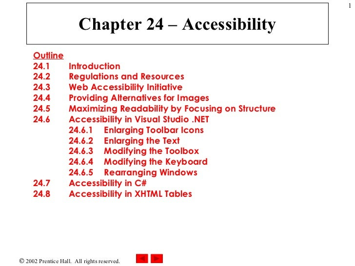 Chapter 24 – Accessibility Outline 24.1  Introduction 24.2  Regulations and Resources 24.3  Web Accessibility Initiative 2...
