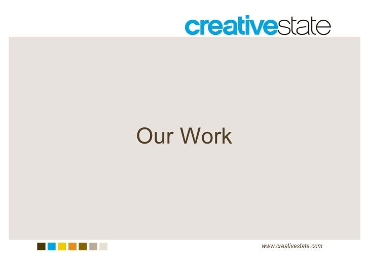 Our Work www.creativestate.com