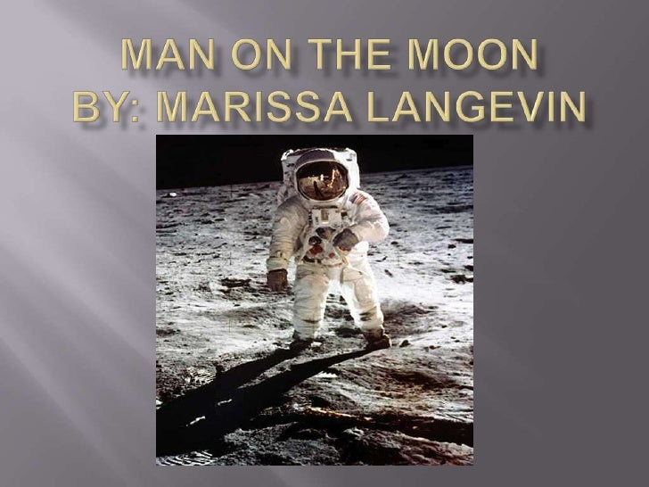 Man on the Moon By: Marissa Langevin<br />