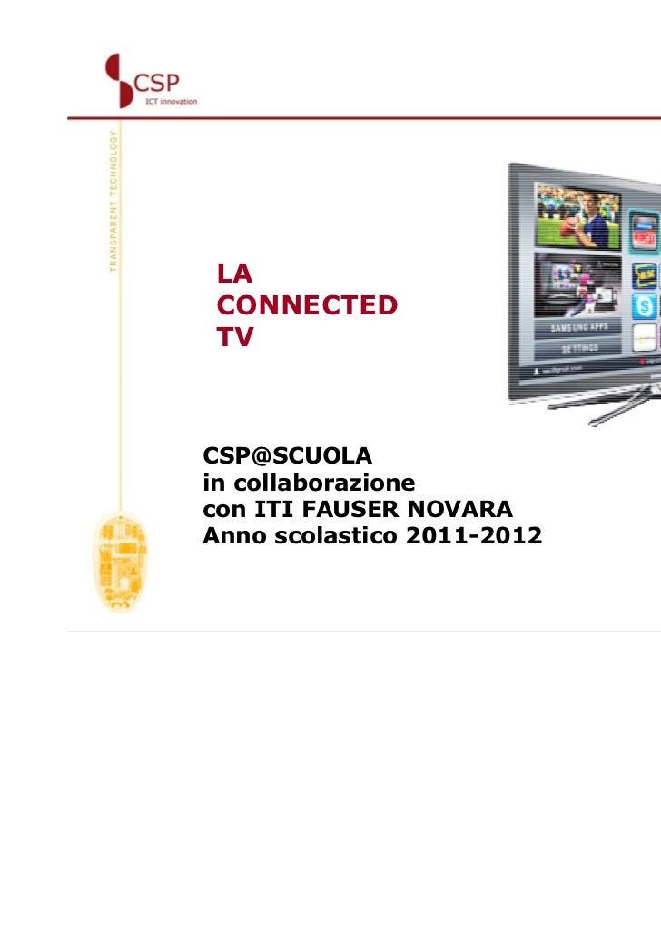 LACONNECTEDTVCSP@SCUOLAin collaborazionecon ITI FAUSER NOVARAAnno scolastico 2011-2012