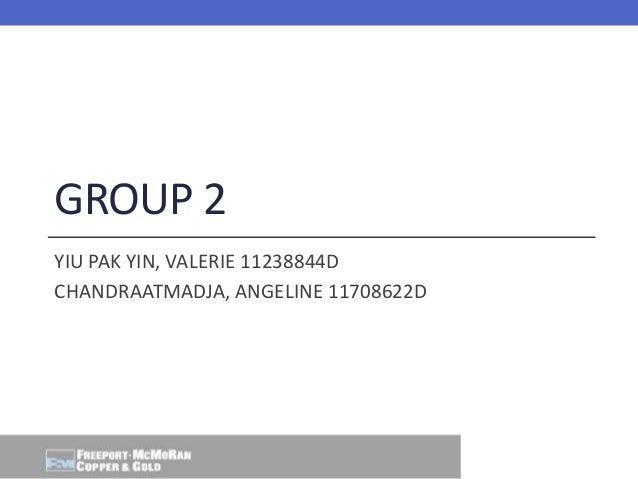 GROUP 2 YIU PAK YIN, VALERIE 11238844D CHANDRAATMADJA, ANGELINE 11708622D