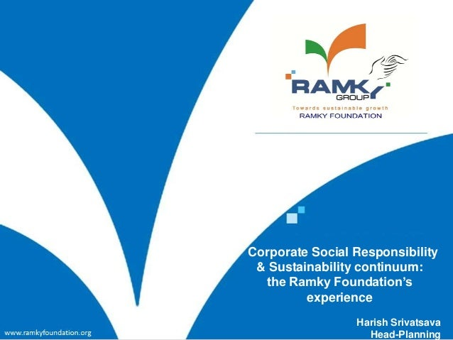 Corporate Social Responsibility & Sustainability continuum:  the Ramky Foundation's         experience                 Har...