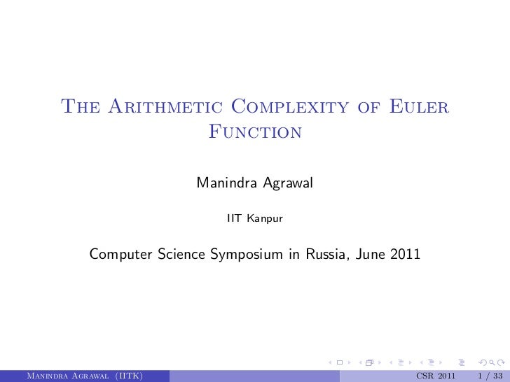 The Arithmetic Complexity of Euler                   Function                           Manindra Agrawal                  ...