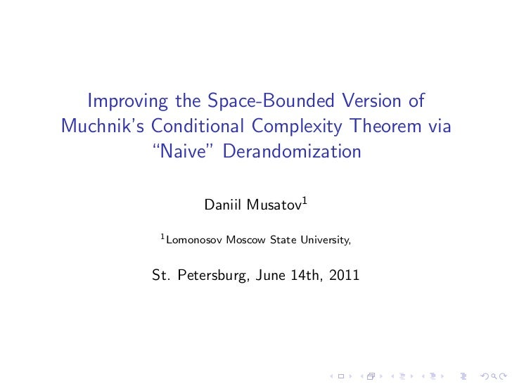 "Improving the Space-Bounded Version ofMuchnik's Conditional Complexity Theorem via          ""Naive"" Derandomization       ..."