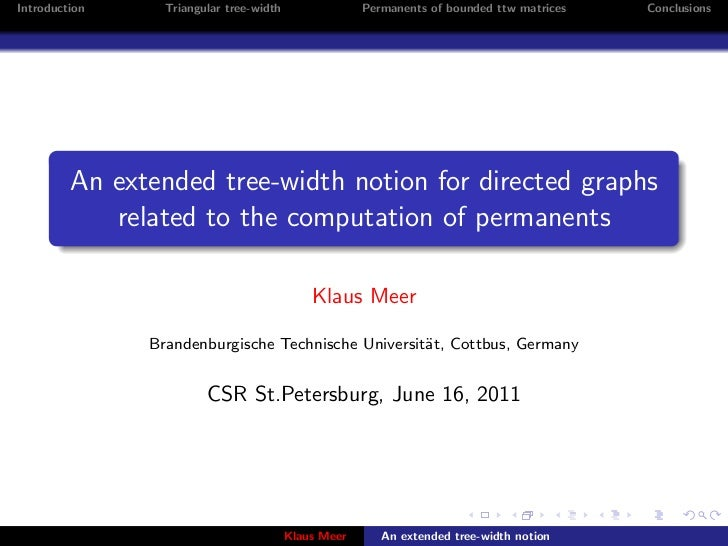 Introduction     Triangular tree-width                Permanents of bounded ttw matrices   Conclusions         An extended...