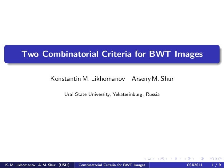 Two Combinatorial Criteria for BWT Images                       Konstantin M. Likhomanov                   Arseny M. Shur ...