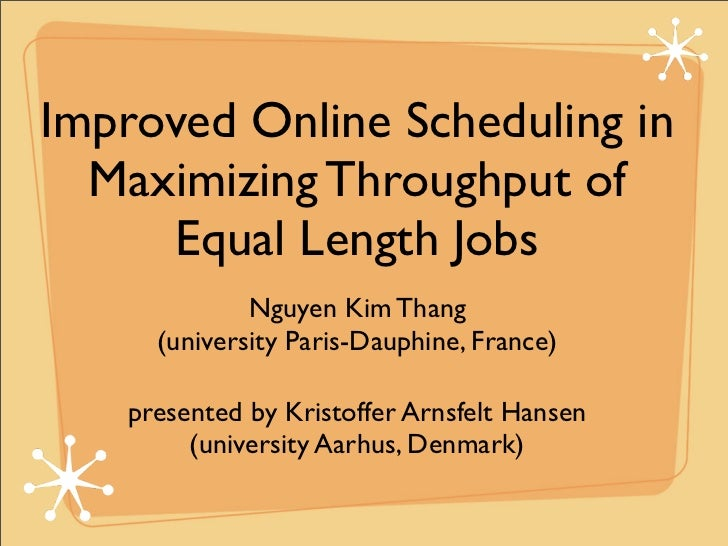 Improved Online Scheduling in  Maximizing Throughput of     Equal Length Jobs              Nguyen Kim Thang      (universi...
