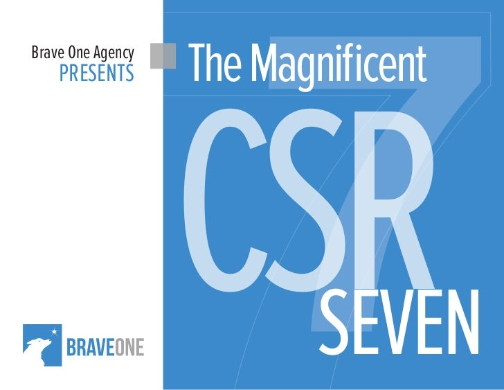 Brave One Agency                   The Magnificent                   CSR    PRESENTS                           SEVEN