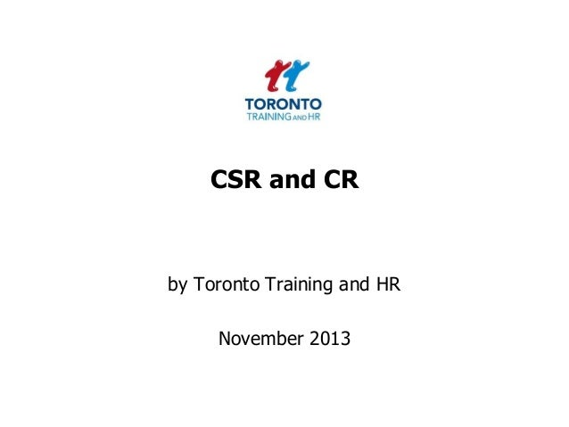 CSR and CR  by Toronto Training and HR  November 2013