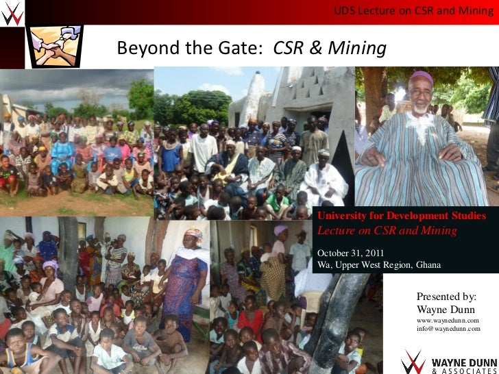 UDS Lecture on CSR and MiningBeyond the Gate: CSR & Mining                     University for Development Studies         ...