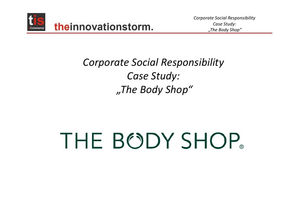 """Corporate Social Responsibility                                 Case Study:                              """"The Body Shop""""Co..."""