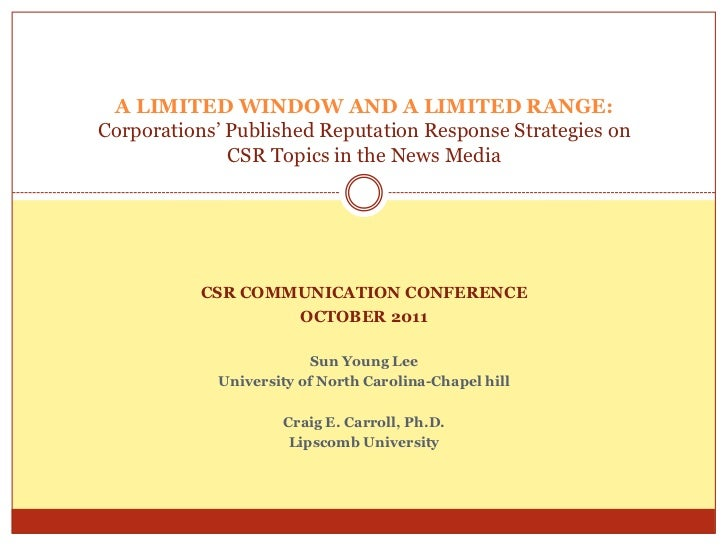 A LIMITED WINDOW AND A LIMITED RANGE:Corporations' Published Reputation Response Strategies on              CSR Topics in ...