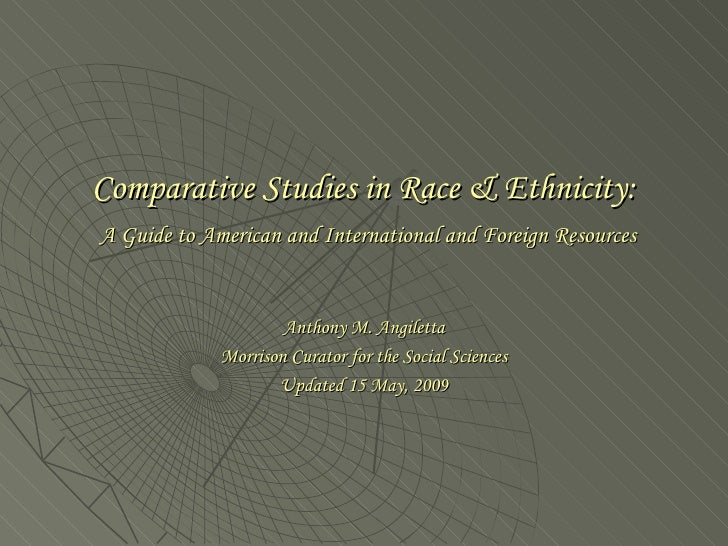 Comparative Studies in Race & Ethnicity: A Guide to American and International and Foreign Resources                      ...