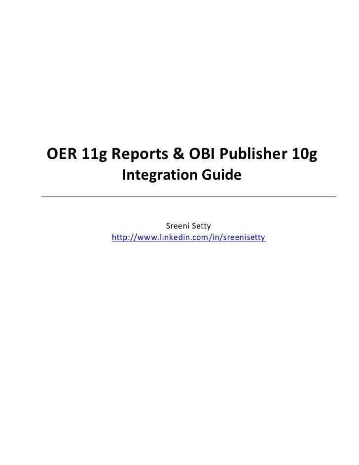 OER 11g Reports & OBI Publisher 10g           Integration Guide                       Sreeni Setty         http://www.link...