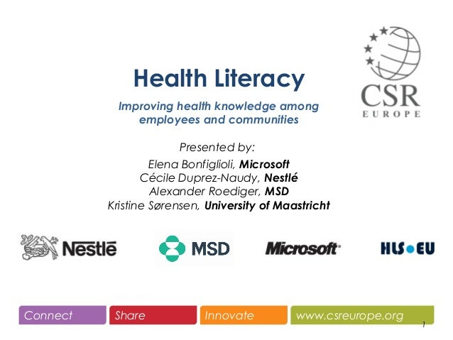 www.csreurope.orgConnect Share Innovate 1 Health Literacy Improving health knowledge among employees and communities Prese...