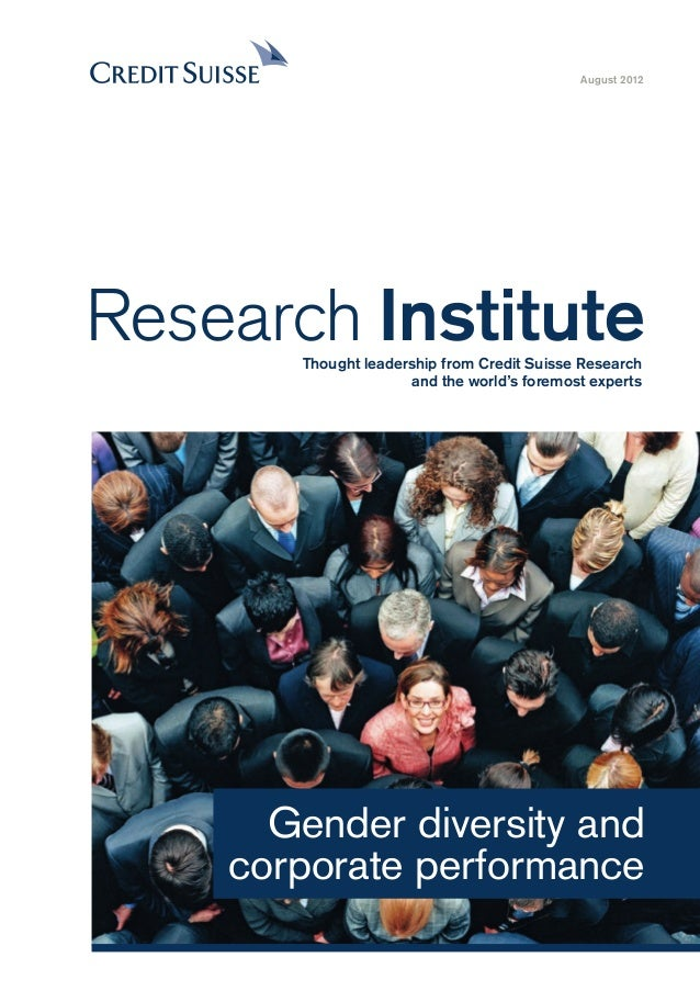 Gender diversity and corporate performance August 2012 Research InstituteThought leadership from Credit Suisse Research an...