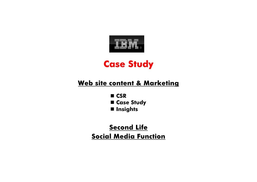 Case Study Web site content  Marketing           CSR           Case Study           Insights           Second Life    Soci...