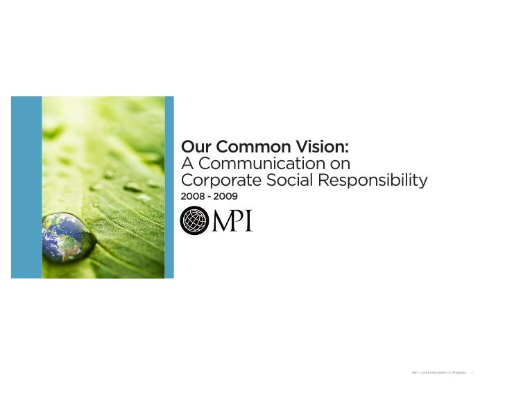 Our Common Vision: A Communication on Corporate Social Responsibility 2008 - 2009                                 MPI: Com...